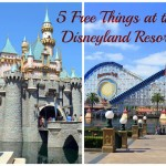 5 Free Things at Disneyland Resort