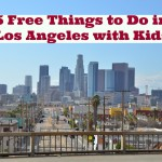 5 Free Things to do in Los Angeles with Kids
