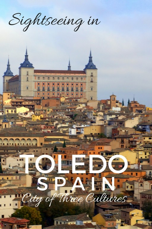 Sightseeing in Toledo Spain City of Three Cultures The World Is