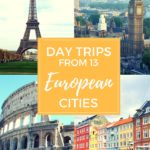 Fun Day Trip Ideas from 13 European Cities